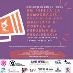 """Dia Internacional da Mulher: """"Pela democracia, pela vida das mulheres e contra a Reforma da Previdência"""""""