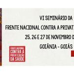 VI Seminário da Frente Nacional Contra a Privatização da Saúde