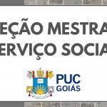 Aberta inscrição para seleção de Mestrado em Serviço Social da PUC Goiás