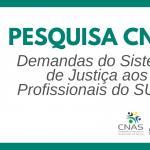 CNAS e SNAS fazem pesquisa sobre a relação do SUAS com o Sistema de Justiça