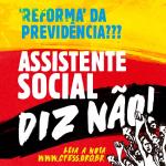 Reforma da Previdência Assistente Social diz não
