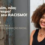 21 de março, Dia Internacional para a Eliminação da Discriminação Racial. Assistentes Sociais no Combate ao Racismo.