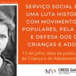 13 DE JULHO: DATA DA PUBLICAÇÃO DO ESTATUTO DA CRIANÇA E DO ADOLESCENTE (ECA), NO ANO DE 1990