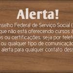 Alerta! CFESS informa sobre uso indevido do nome da entidade